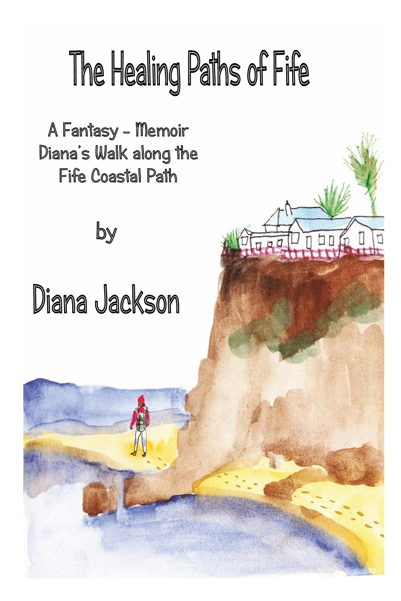 The Healing Paths of Fife - Diana Jackson - ISBN:978-0-9932608-1-0